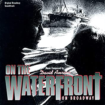 On The Waterfront: On Broadway (Original Broadway Soundtrack)