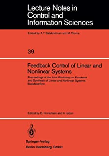 Feedback Control of Linear and Nonlinear Systems: Proceedings of the Joint Workshop on Feedback and Synthesis of Linear and Nonlinear Systems, Bielefeld /Rom
