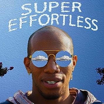 Super Effortless