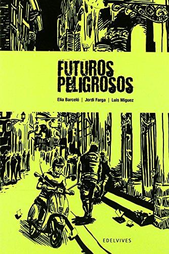 Futuros peligrosos de Elia Barceló