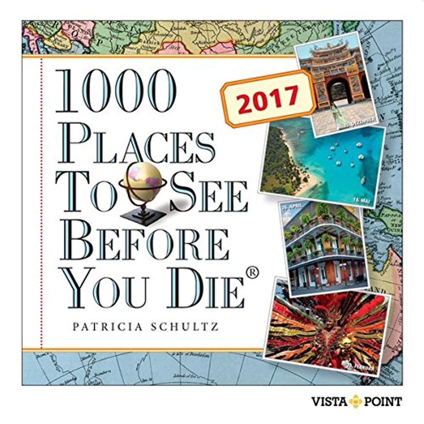 枯渇熟す請求可能1000 Places to see before you die 2017 Tageskalender: In 365 Tagen um die Welt