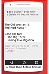 The Old Woman & The Mad Horse: Case File for the Big Three Mining Investigation Paperback
