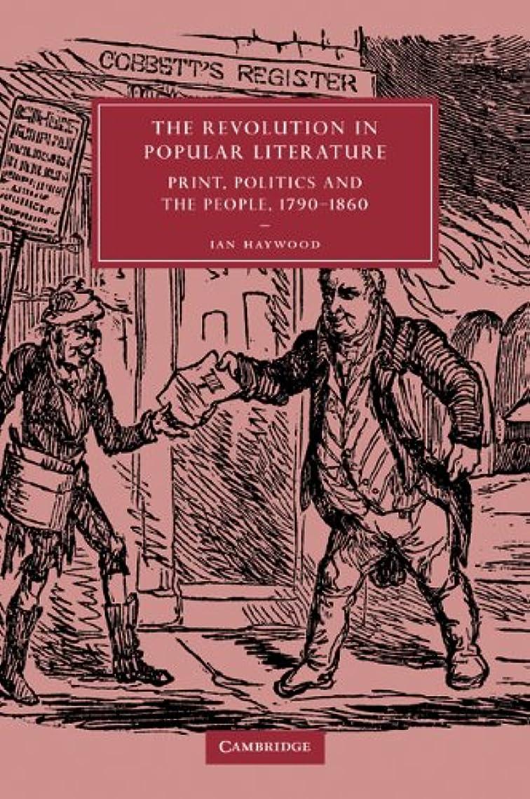 ドラマガードハシーThe Revolution in Popular Literature: Print, Politics and the People, 1790-1860 (Cambridge Studies in Nineteenth-Century Literature and Culture)