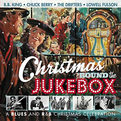 Christmas Round The Jukebox :blues And R&B Christm