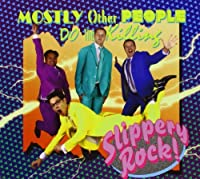 Slippery Rock by Mostly Other People Do the Killing