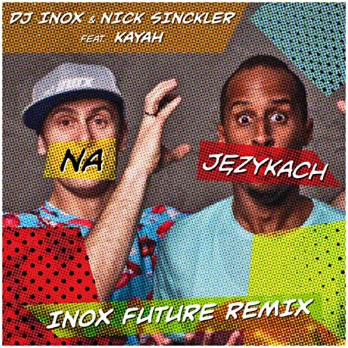 DJ Inox & Nick Sinckler feat. Kayah