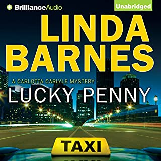 Lucky Penny                   By:                                                                                                                                 Linda Barnes                               Narrated by:                                                                                                                                 Tavia Gilbert                      Length: 48 mins     8 ratings     Overall 4.6