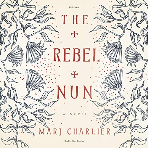 The Rebel Nun Audiobook By Marj Charlier cover art