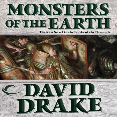 Monsters of the Earth     Books of the Elements, Book 3              By:                                                                                                                                 David Drake                               Narrated by:                                                                                                                                 David Ledoux                      Length: 16 hrs and 24 mins     4 ratings     Overall 4.3