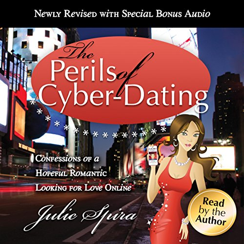 The Perils of Cyber-Dating Audiobook By Julie Spira cover art