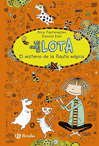Las cosas de LOTA: El misterio de la flauta mágica (Castellano - A Partir De 10 Años - Personajes Y Series - Las Cosas De Lota)