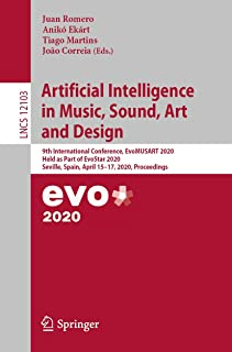 Artificial Intelligence in Music, Sound, Art and Design: 9th International Conference, EvoMUSART 2020, Held as Part of Evo...