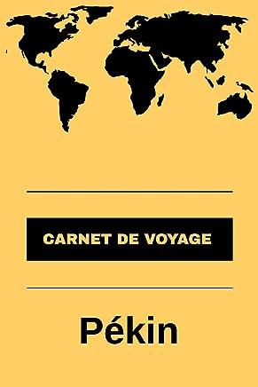 Carnet de voyage Pékin: Livre de vacances   Pour les meilleurs souvenirs de voyage   Agenda à écrire   Journal de bord   Un cadeau parfait pour chaque voyageur