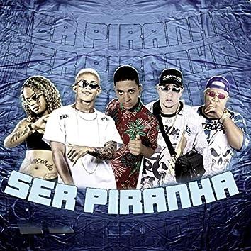 Ser Piranha
