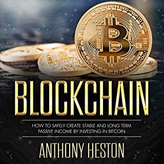Blockchain: How to Safely Create Stable and Long-term Passive Income by Investing in Bitcoin audiobook cover art