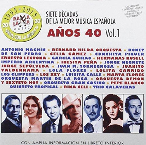 Siete Decadas De La Mejor Música Española Años 40. Vol. 1