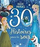 Disney - La Reine des Neiges - 30 Histoires pour le Soir