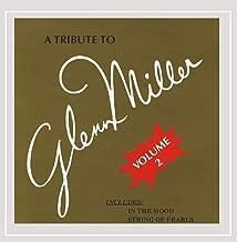 A Tribute to Glenn Miller Volume 2