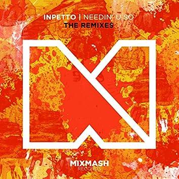 Needin' U So (The Remixes)