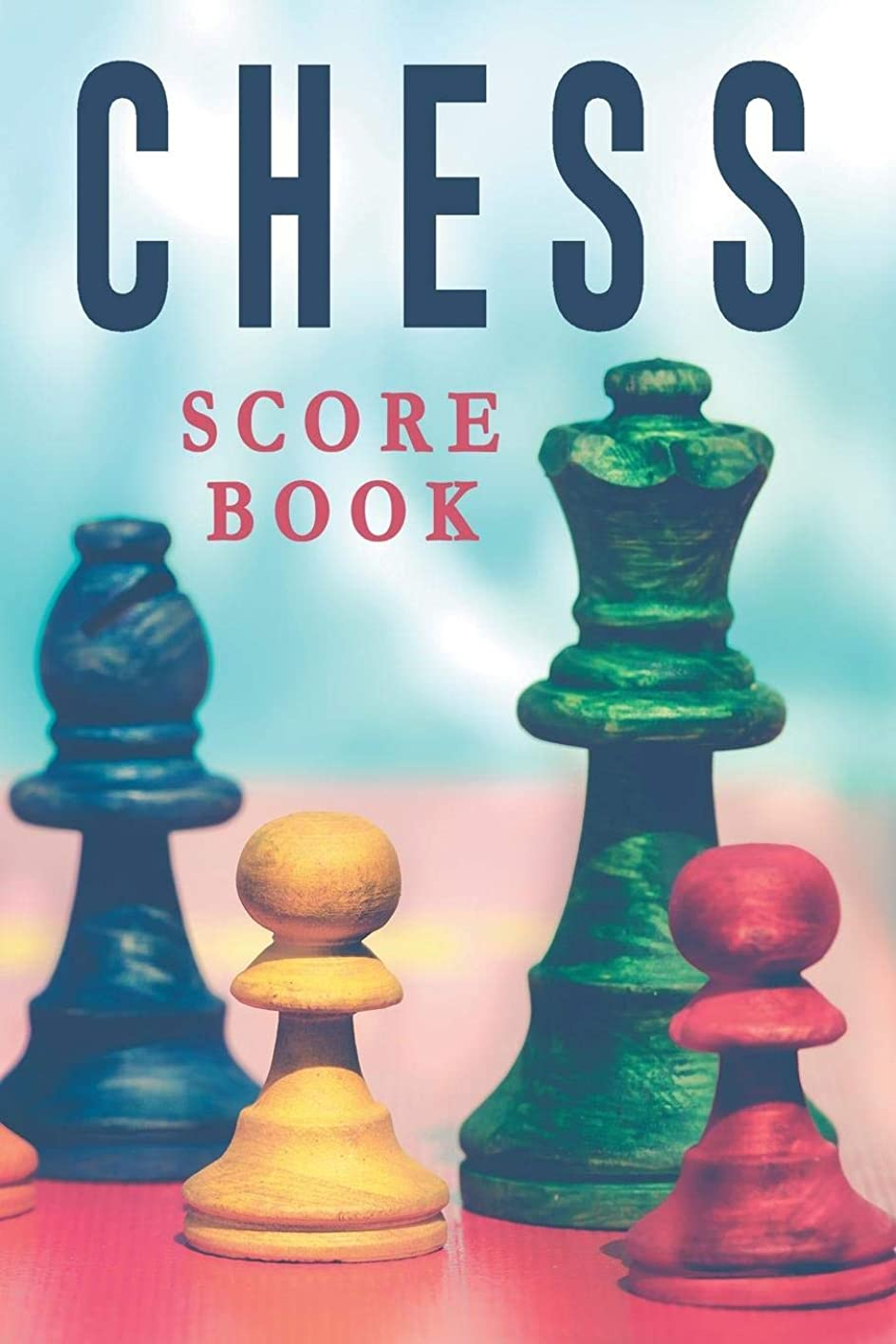 ヘルパー建築ハンディキャップChess Score Book: The Ultimate Chess Board Game Notation Record Keeping Score Sheets for Informal or Tournament Play