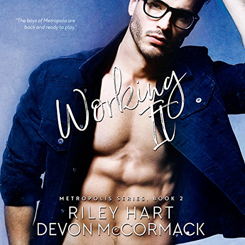 Working It     Metropolis Series, Book 2              De :                                                                                                                                 Riley Hart,                                                                                        Devon McCormack                               Lu par :                                                                                                                                 Michael Pauley                      Durée : 7 h et 12 min     Pas de notations     Global 0,0