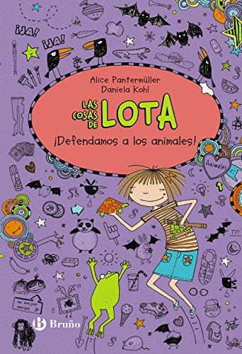 Las cosas de LOTA: ¡Defendamos a los animales! (Castellano - A Partir De 10 Años - Personajes Y Series - Las Cosas De Lota)