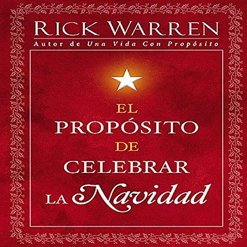El Propsito de Celebrar la Navidad [The Purpose of Christmas] audiobook cover art