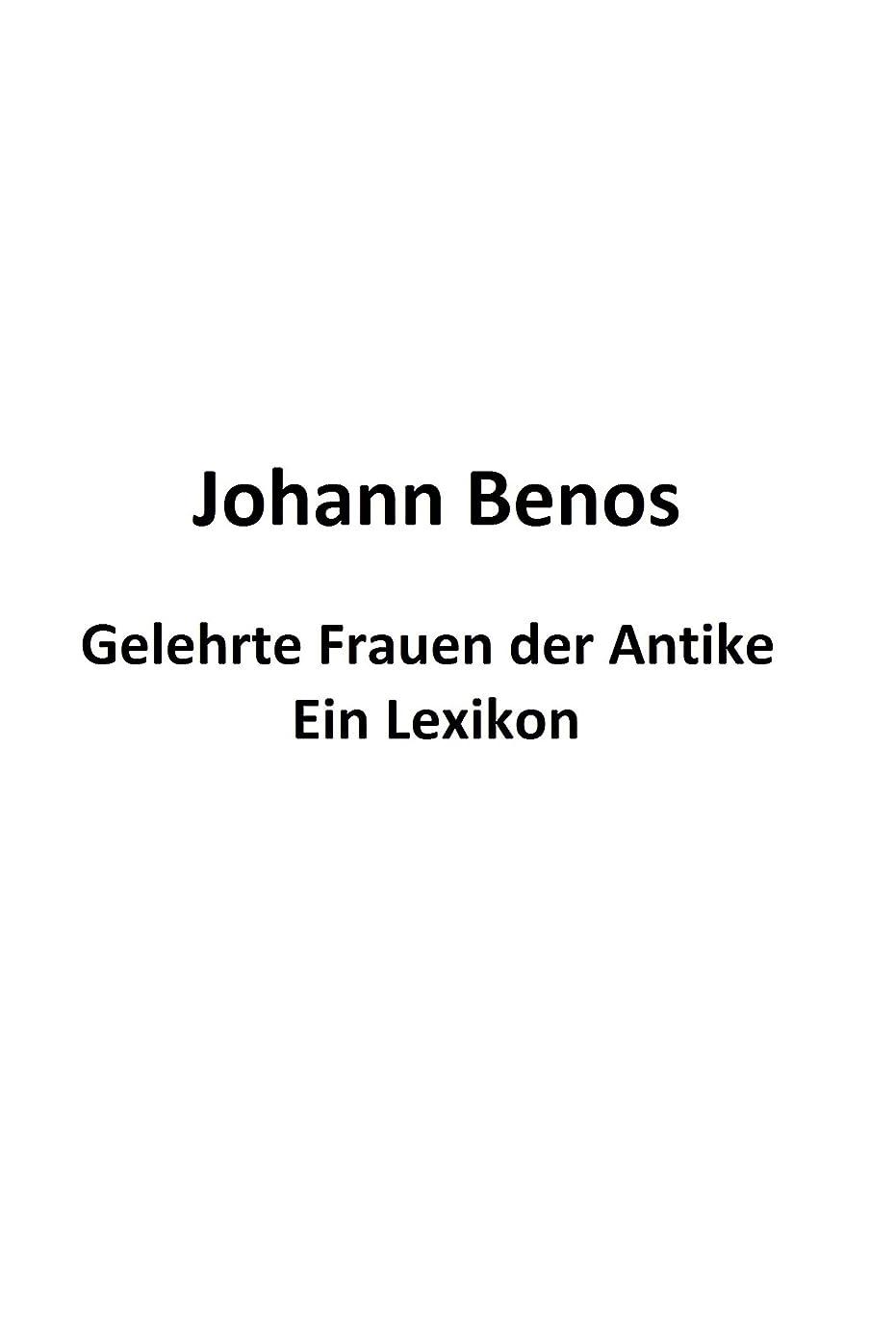 沼地請求弁護人Gelehrte Frauen der Antike - Ein Lexikon (German Edition)