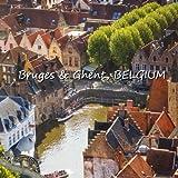 Bruges & Ghent, BELGIUM