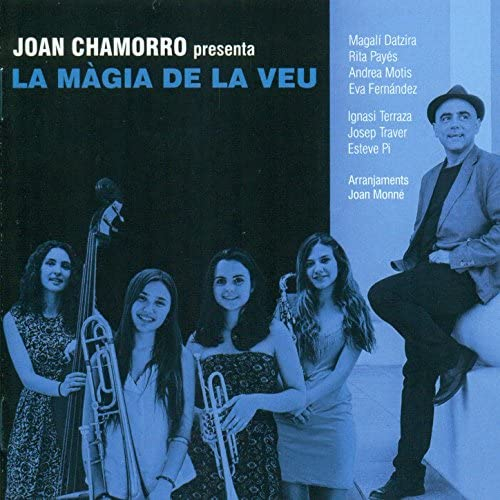 Joan Chamorro & La Màgia de la Veu feat. Magalí Datzira, Rita Payés, Andrea Motis & Eva Fernández