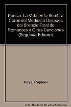 Poesia: La Vida en la Sombra Coros del Mediodia Despues del Silencio Final de Romances y Otras Canciones (Segunda Edicion)
