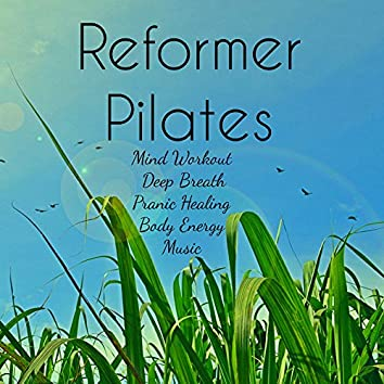 Reformer Pilates - Mind Workout Deep Breath Pranic Healing Body Energy Music with Nature New Age Instrumental Relaxing Sounds