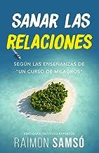 """Sanar las relaciones: Según las enseñanzas de """"Un Curso de Milagros"""" (Consciencia) (Spanish Edition)"""