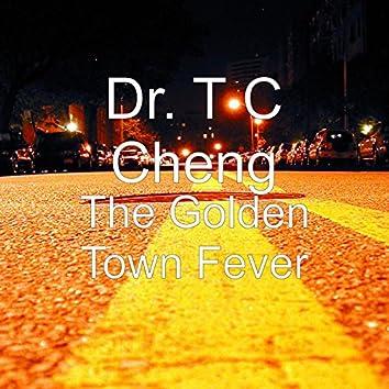 The Golden Town Fever