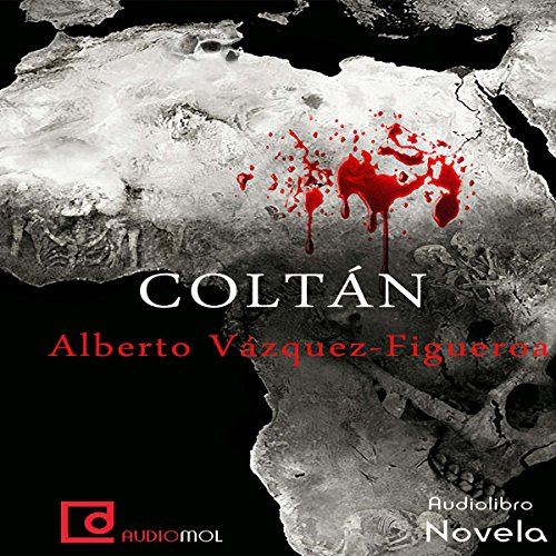Coltán                   By:                                                                                                                                 Alberto Vázquez-Figueroa                               Narrated by:                                                                                                                                 Juan Manuel Martínez                      Length: 7 hrs and 13 mins     22 ratings     Overall 4.6