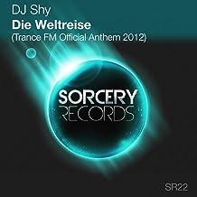 Die Weltreise [Trance FM 2012 Official Anthem]
