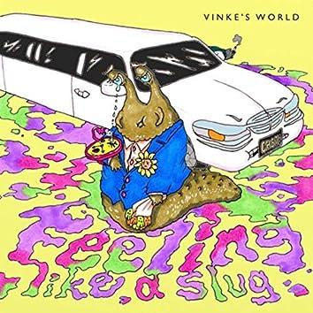 Feeling Like a Slug