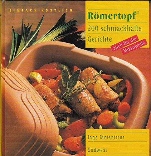 Römertopf. 140 schmackhafte Gerichte auch für Mikrowelle