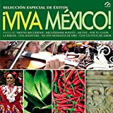 ¡viva México! Selección Especial de Éxitos
