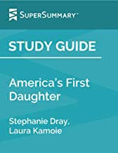 Study Guide: America's First Daughter by Stephanie Dray, Laura Kamoie (SuperSummary)