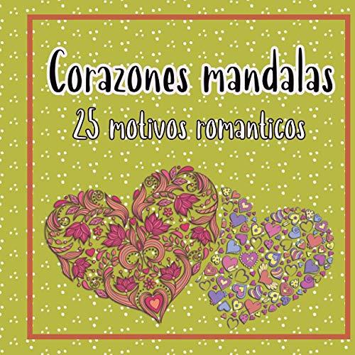 Corazones mandalas 25 motivos románticos: gran libro para colorear para adultos y adolescentes con grandes motivos