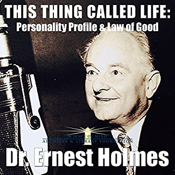 This Thing Called Life: Personality Profile & Law of Good