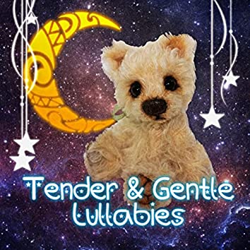Tender & Gentle Lullabies – Baby Sleep Lullaby, Calm Night with Nature Music, Time in Cradle, Soothing Sounds for Dreaming, Beautiful Lullabies for Goodnight
