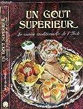 UN GOUT SUPERIEUR - LA CUISINE TRADITIONNEL DE L'INDE
