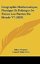 Geographie Mathematique, Physique Et Politique de Toutes Les Parties Du Monde V7 (1803)