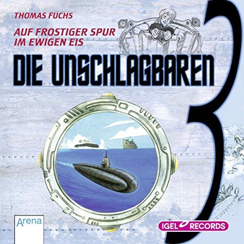 Auf frostiger Spur im ewigen Eis     Die unschlagbaren Drei 2              By:                                                                                                                                 Thomas Fuchs                               Narrated by:                                                                                                                                 Dominik Freiberger                      Length: 1 hr and 12 mins     Not rated yet     Overall 0.0