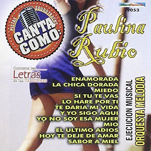 Canta Como-Paulina Rubio