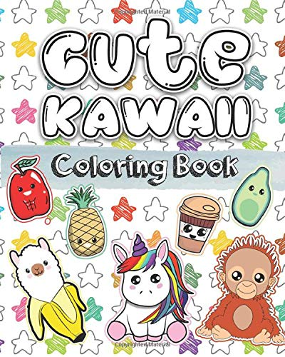 Cute Kawaii Coloring Book: A Super Cute Coloring Book (Coloring Books for  Adults, Teens and Tweens)