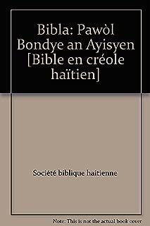 Bibla: Pawòl Bondye an Ayisyen [Bible en créole haïtien]