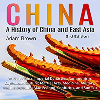 China: A History of China and East Asia 3rd Edition                   By:                                                                                                                                 Adam Brown                               Narrated by:                                                                                                                                 Sarah Moore                      Length: 4 hrs and 5 mins     3 ratings     Overall 2.7